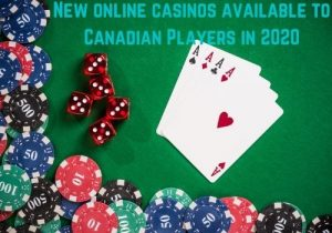 New online casinos available to Canadian Players in 2020